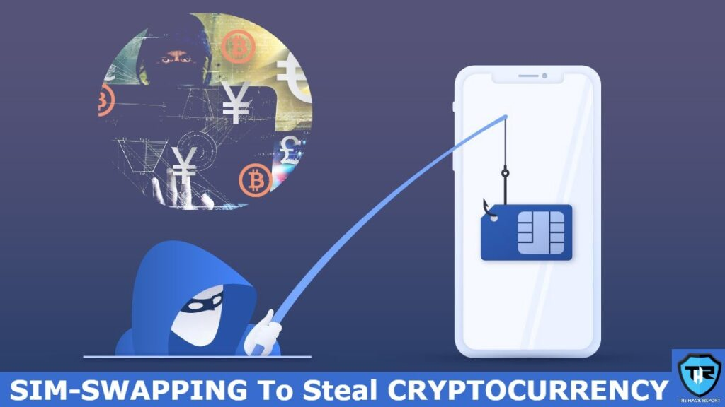 0 Million Of Cryptocurrency Stolen By 10 SIM Swappers, Now Arrested - The Hack Report